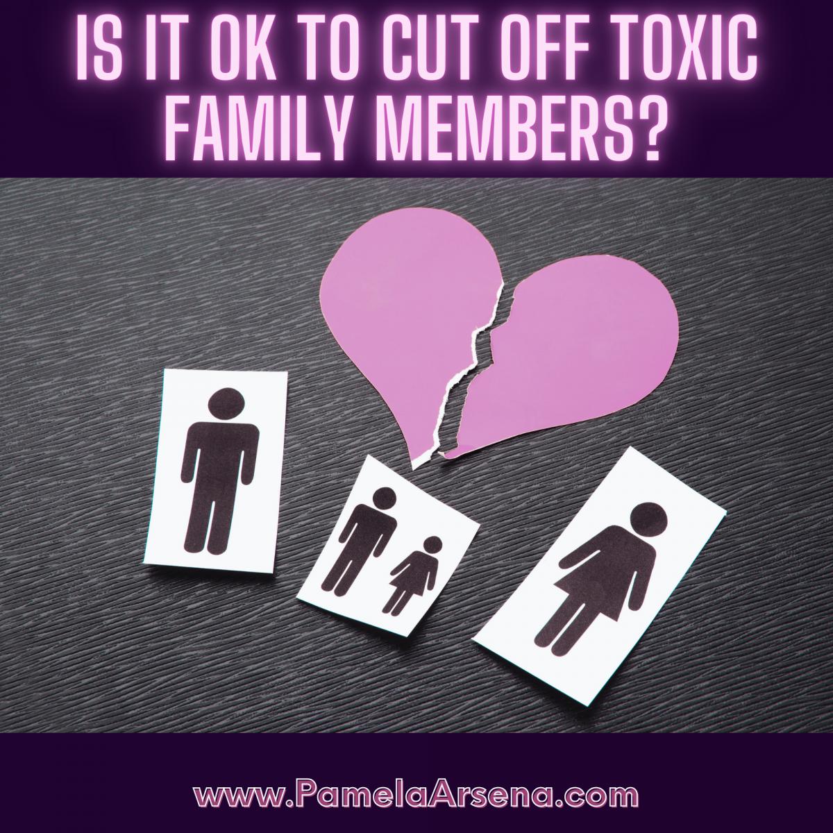 cut off toxic family members